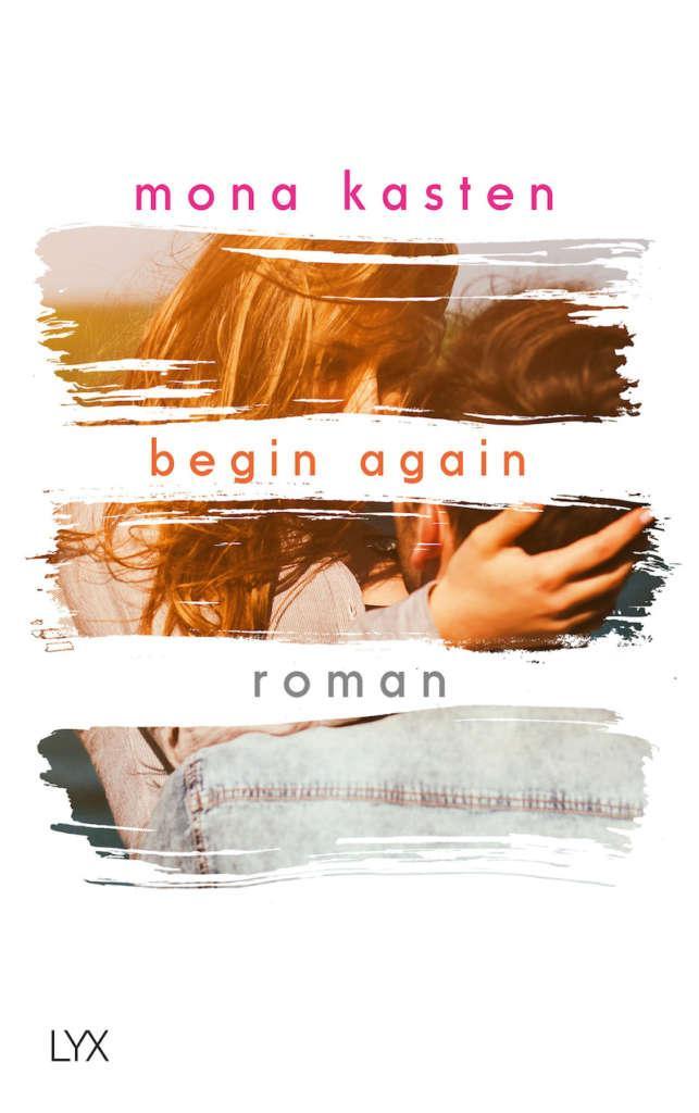 """Buchcover von """"Begin Again"""" von Mona Kasten"""