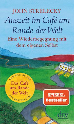 Buchcover John Strelecky Auszeit im Café am Rande der Welt Band 3