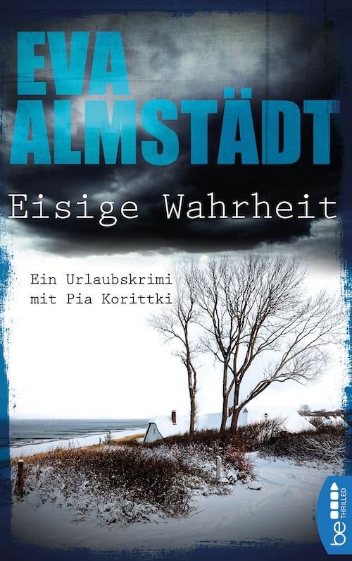 Buchcover Eva Almstädt Pia Korittki Band Urlaubskrimi 1 Eisige Wahrheit 2016