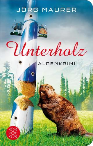 Buchcover Joerg Maurer Alpenkrimi Band Jennerwein 5 Unterholz