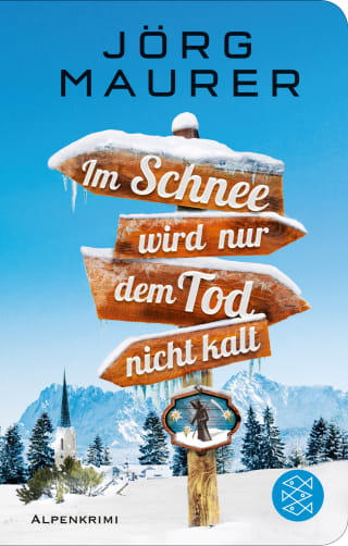 Buchcover Joerg Maurer Alpenkrimi Band Jennerwein 11 Im Schnee wird nur dem Tod nicht kalt 2018