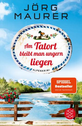 Buchcover Joerg Maurer Alpenkrimi Band Jennerwein 12 Am Tatort bleibt man ungern liegen 2019
