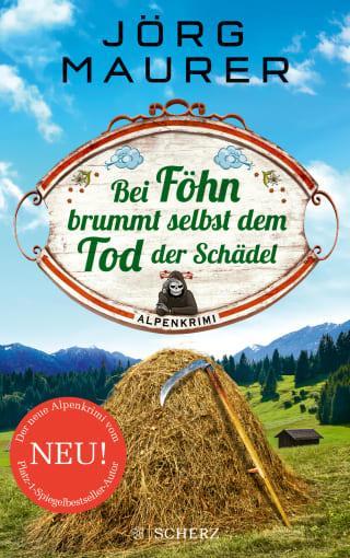 Buchcover Joerg Maurer Alpenkrimi Band Jennerwein 14 Bei Föhn brummt selbst dem Tod der Schädel 2021