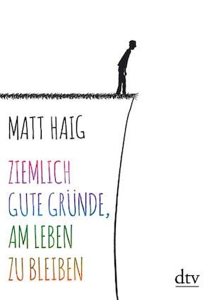 Buchcover Ziemlich gute Gründe am Leben zu bleiben Matt Haig
