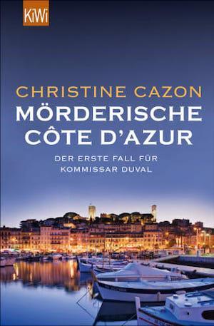 """Buchcover von »Mörderische Côte d'Azur"""" von Christine Cazon, dem ersten Band der Kommissar Duval Reihe"""