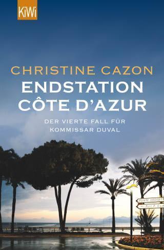 "Buchcover von ""Kommissar Duval - Endstation Côte d´Azur"" Band 4 der Kommissar Duval Krimiserie"