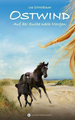 Ostwind - Auf der Suche nach Morgen von Lea Schmidbauer