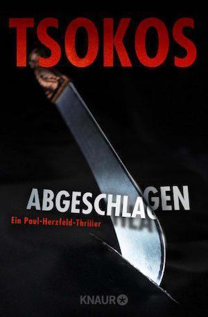 Buchcover Michael Tsokos Paul Herzfeld Buchreihe Band 1 Abgeschlagen